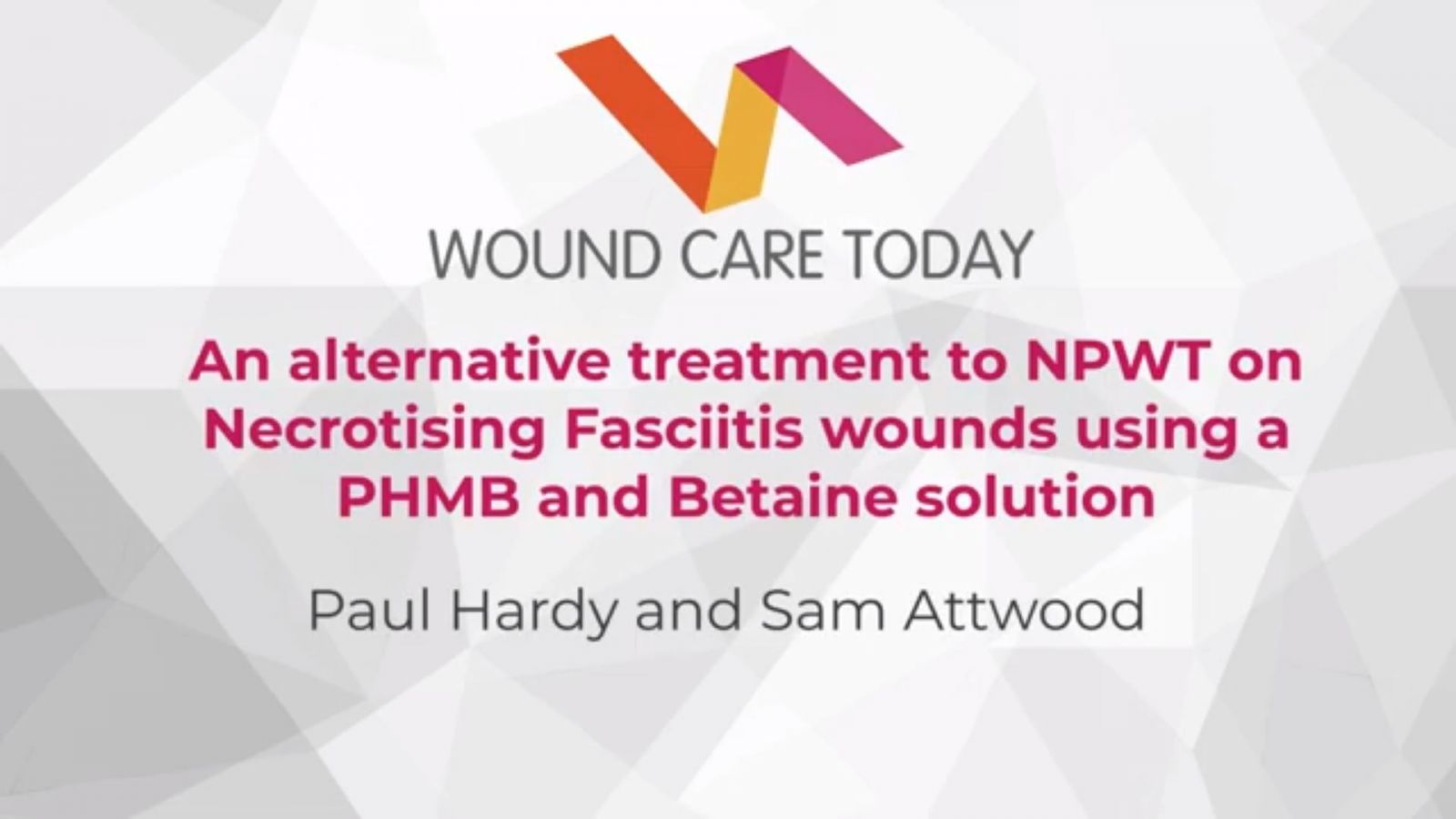 an-alternative-treatment-to-npwt-on-necrotising-fasciitis-wounds-using-a-phmb-and-betaine-solution