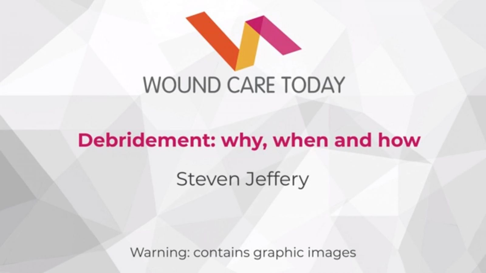 debridement-why-when-how
