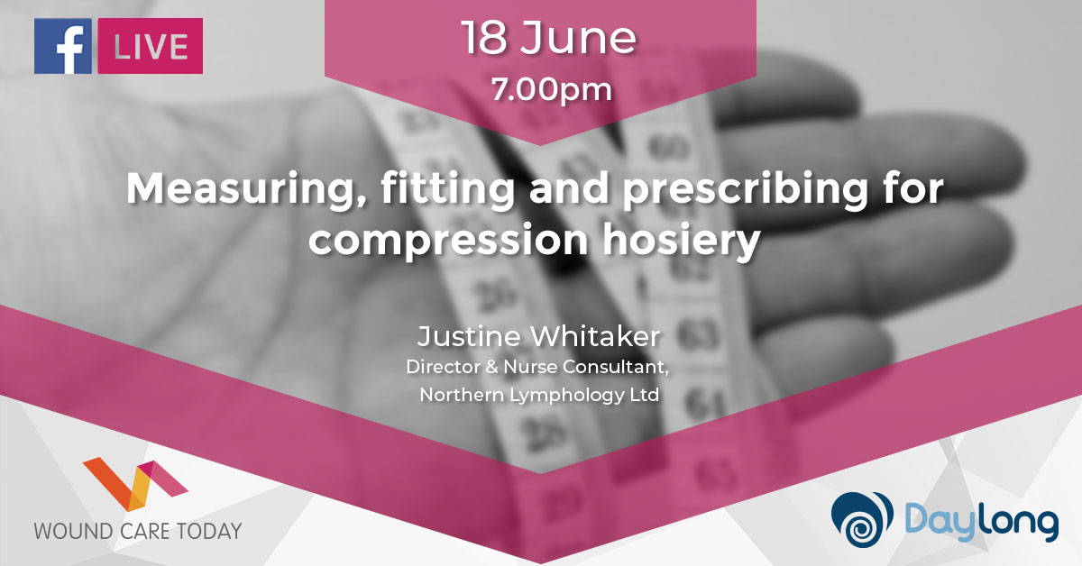 Measuring fitting and prescribing for compression hosiery - Facebook Live - 18 June 2019