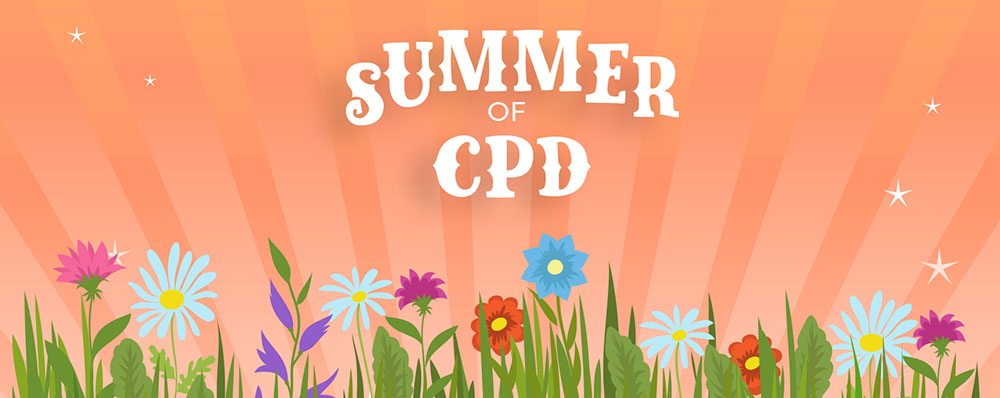 Summer of CPD